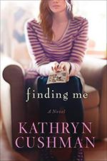 Finding Me by Kathryn Cushman